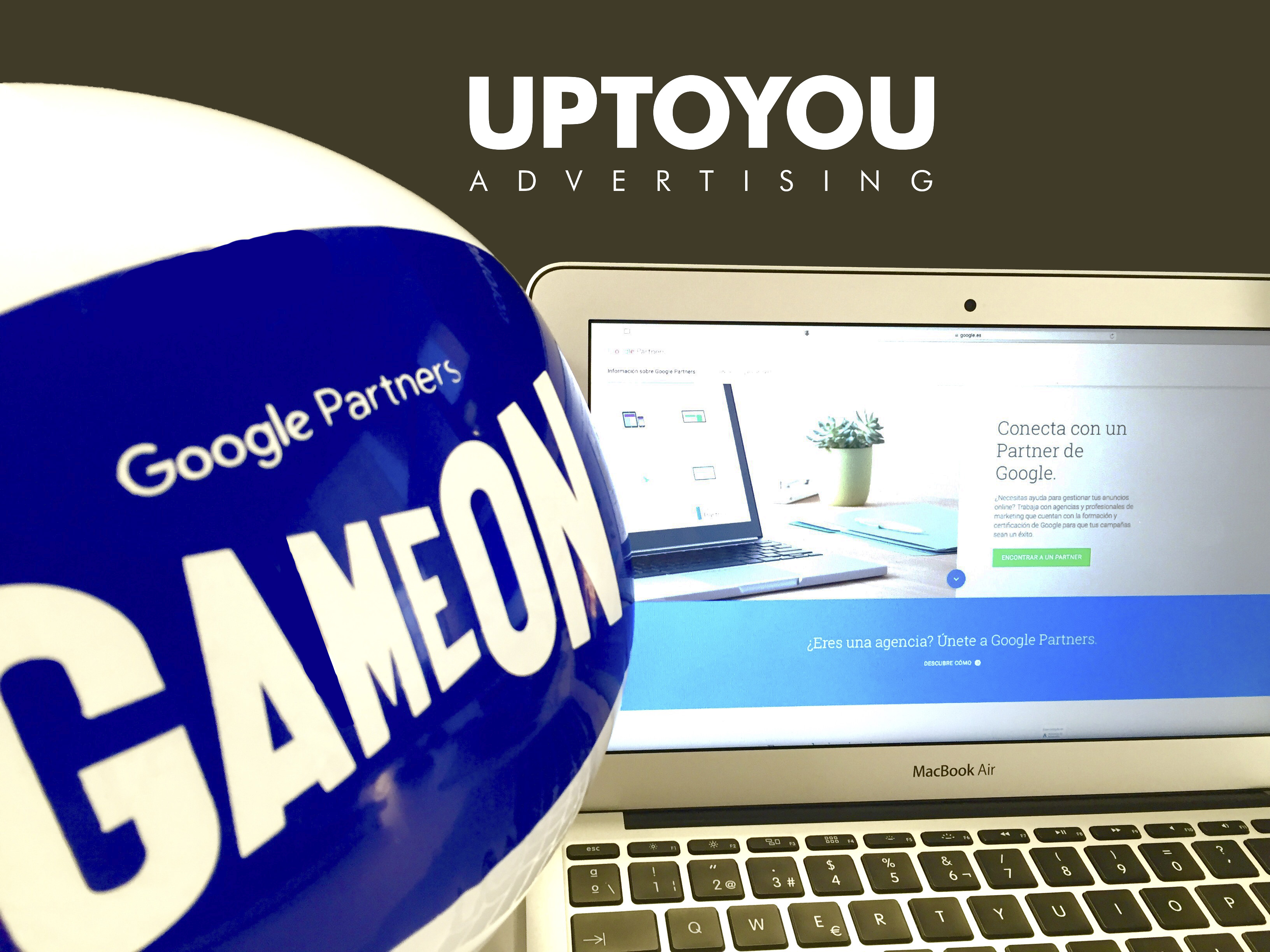 Google Partners & Uptoyou Advertising
